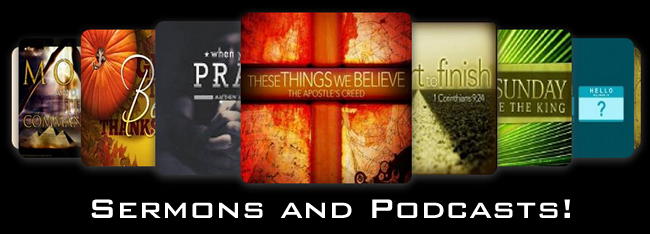 Sermons and Podcasts